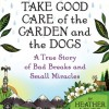 Thumbnail image for Take good care of the Garden and the Dogs, Heather Lende