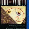 Thumbnail image for Out of this World: Otherworldly Journeys from Gilgamesh to Albert Einstein