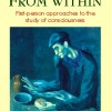 Thumbnail image for The View From Within: First Person Approaches To The Study Of Consciousness