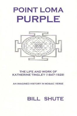 Point Loma Purple, The life and work of Katherine Tingley