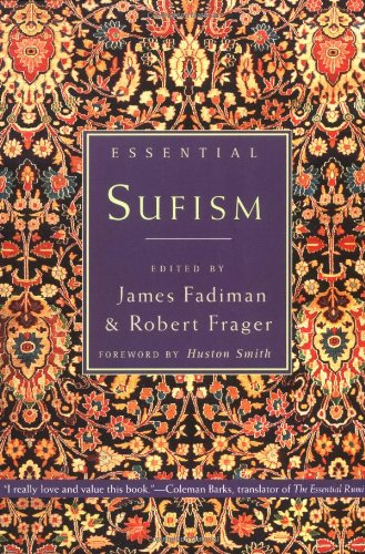 Essential Sufism, edited by James Fadiman and Robert Frager