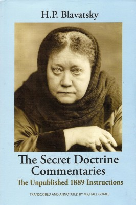 The Secret Doctrine Commentaries: the Unpublished 1889 Instructions