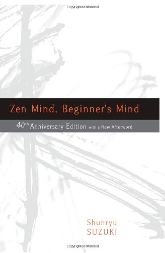 Zen Mind, Beginner's Mind, Shunryu Suzuki, 40th anniversary edition