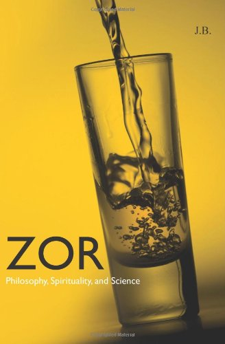 ZOR: Philosophy, Spirituality and Science