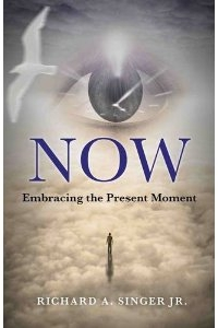 Now: Embracing the Present Moment, Rick Singer