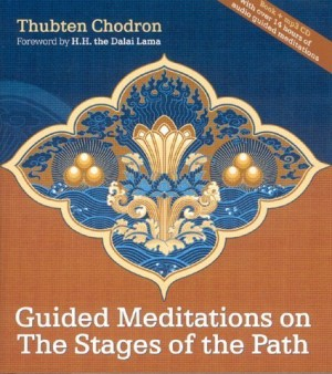 Guided Lam Rim meditations: on the Stages of the Path, Thubten Chodron