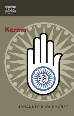 Karma: Dimensions of Asian Spirituality , Johannes Bronkhorst
